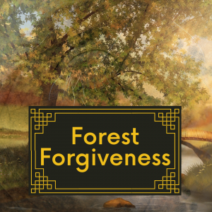 Forest Forgiveness